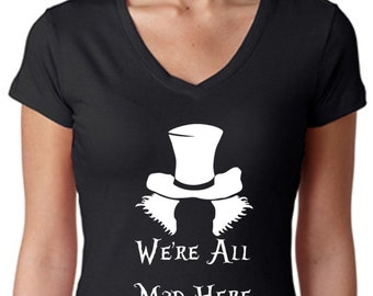Mad Hatter, We're All Mad Here, T-shirt or Tank Top, Alice In Wonderland, Cheshire the cat, mad hatter,Disney, Disney Vacation, Shirts, Tees
