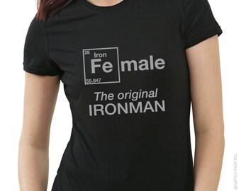"FeMale ""The original IRONMAN"" For the iron-women triathlete - Inspirational shirt for triathlon sport achievers in training Tee"