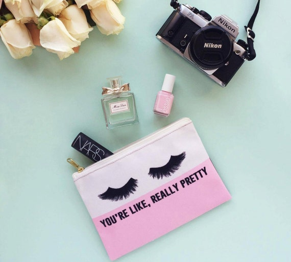 You're Like Really Pretty - Makeup Pouch
