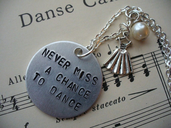 Dance Necklace, Hand Stamped Necklace, Charm Necklace, Music and Dance, Never Miss a Chance to Dance, Dancer Gift, Ballerina, MarjorieMae