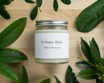Hand Poured Scented All Natural Encouraging and Affirmation Soy Wax Candle 7.5oz - TO BEGIN