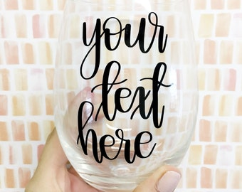 Custom Stemless Wine Glass - Custom Wine Glass - Personalized Wine Glass - Personalized Gift - Bridesmaid Gift - Stemless Wine Glass
