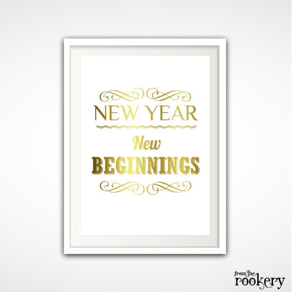 New Years Resolution -  New Years Eve Decorations, New Beginnings, New Year Decorations, PRINTABLE, New Year Print, Typography Print Gold