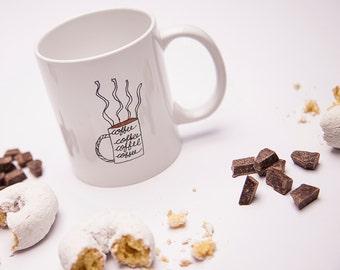 MUG - Coffee Coffee Coffee