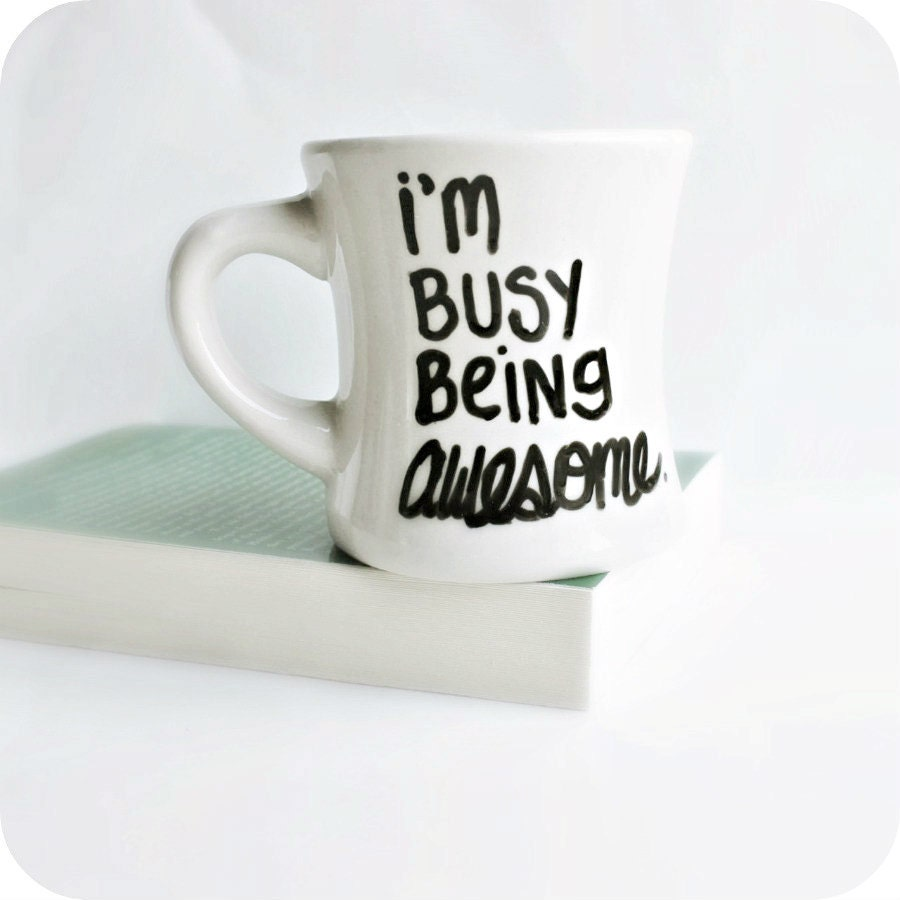 Busy Being Awesome Funny Coworker Mug Gift Under 25 Funny