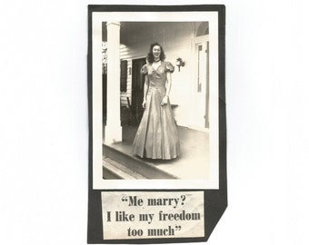 "Vintage Photo ""Me, Marry?"" Snapshot of a Young Woman in an Evening Gown - Photo Album Caption - She Likes Her Freedom - Found Vernacular"