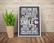 Dream Big poster, Say please, Try your best, Be grateful, Smile, Hug often, You are loved Inspirational quote Positive quotes Wall art print