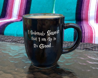 Coffee Mug with Harry Potter Quote - I Solemnly Swear that I'm Up To No Good