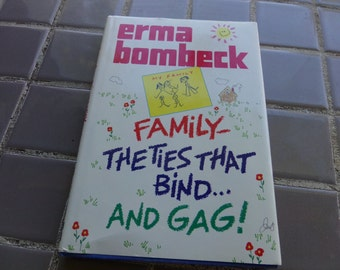 Erma Bombeck book, 1980's book Erma Bombeck Family The ties that bind me Book, Erma Bombeck
