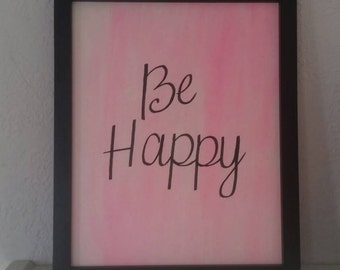 "Positive ""Be Happy"" Watercolor and Ink Print, Positive Affirmation Print"