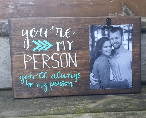 You Re My Person Picture Frame Gift Gift For Friend