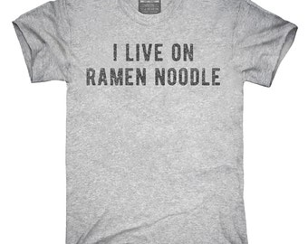 I Live On Ramen Noodle T-Shirt, Hoodie, Tank Top, Gifts