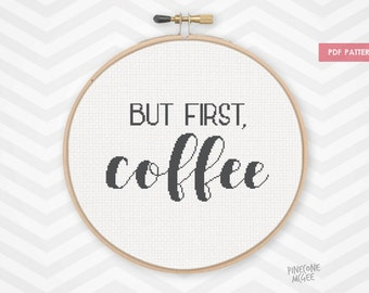 BUT FIRST COFFEE counted cross stitch pattern, kitchen decor xstitch pdf