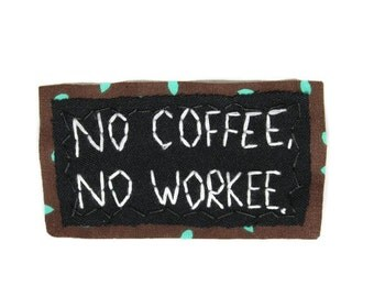 NO COFFEE... | Coffee Addict | custom patches | jean jacket patch | denim jacket | iron on patch | starbucks patch | embroidery patch |