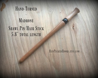 "Hand-turned Madrone Shawl Pin/Hair Stick  5.8"" total length"