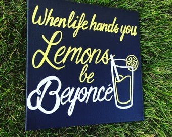when life hands you lemons be Beyonce