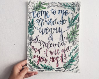 Come to me all who are weary & burdened and I will give you rest.