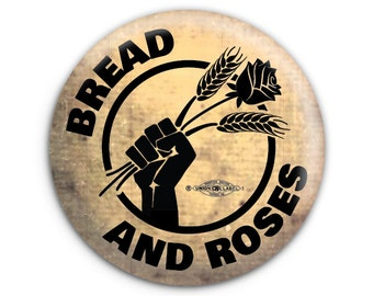 Bread and Roses Strike Union History Pinback Button // Pin // Badge