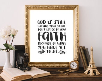 God is still writing,your story,Faith Quote,Printable Christian Quote,Bible verse,Digital Scripture,Inspirational quote,Christian Decor,Art