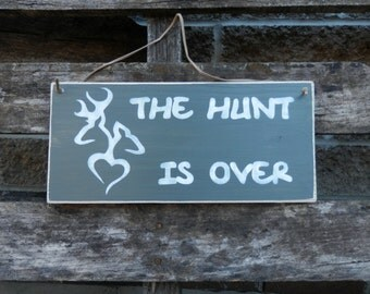 The Hunt Is Over wedding photo prop sign country decor Deer Sign engagement photo prop