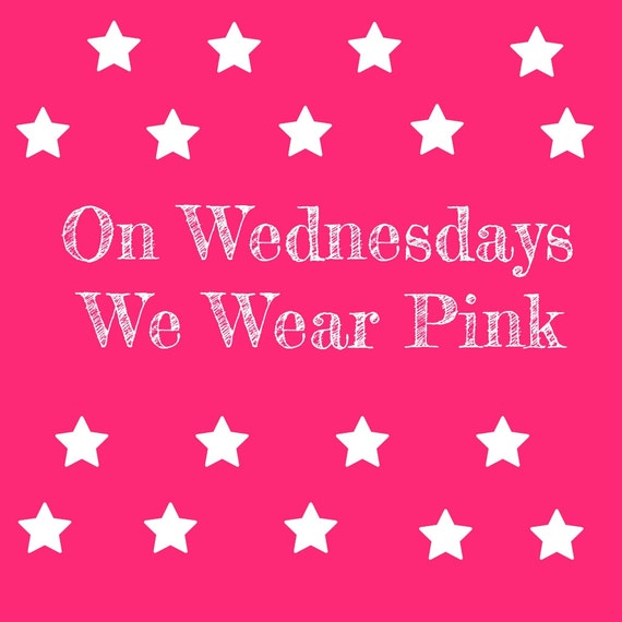 Mean Girls Quotes On Wednesdays We Wear Pink: On Wednesdays We Wear Pink Mean Girls Quote Instant Download