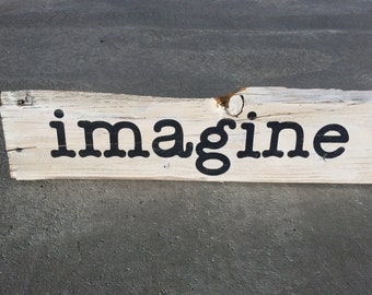 Whitewashed Reclaimed Imagine sign