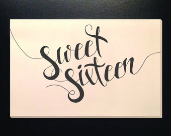 Hand lettered, Sweet Sixteen Birthday card!