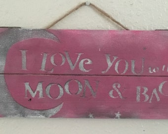 I Love You To The Moon And Back Pink Grey White Wood Sign 12 x 5