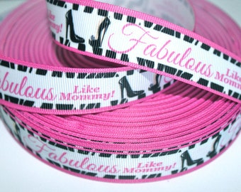 7/8 inch FABULOUS Like Mommy Heels  -  Printed Grosgrain Ribbon for Hair Bow