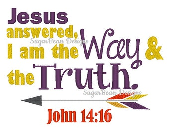 John 14 16. I am the Way and the Truth. Embroidery Design. Two Sizes Included. Arrow Machine Embroidery Design.