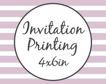 Professional Printing Service - 4x6in Invitations