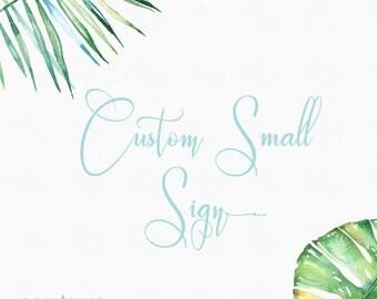 Printable Custom Small Sign