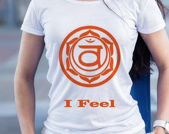 Sacral Chakras, Words of Affirmation, Meditation, I Feel t-shirt, Sacred geometry, Yoga t-shirt, Consciousness t-shirts,