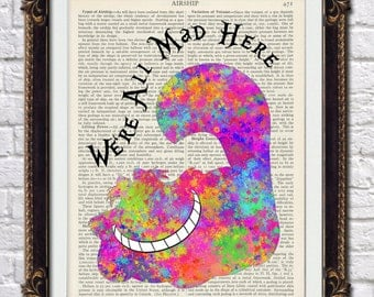 """Alice in Wonderland mad cheshire cat quote were all mad here 10x8"""" printed onto original 1920's dictionary pages - splatter - #2"""