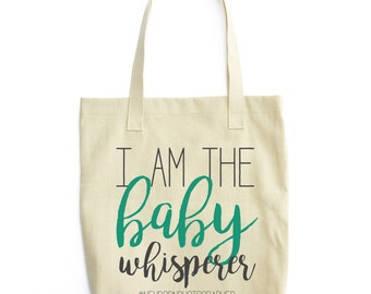 I Am The Baby Whisper Tote Bag for Photographers
