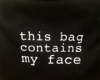 this bag contains my face cosmetic bag; Make-Up Case; Cosmetic Bag; Canvas cosmetic bag; cosmetic case; Inspirational Quote
