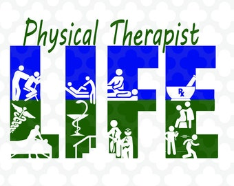 Physical Therapy , therapist design, doctor svg, physical therapy svg,  Physical Therapy Physical Therapy Life SVG Design