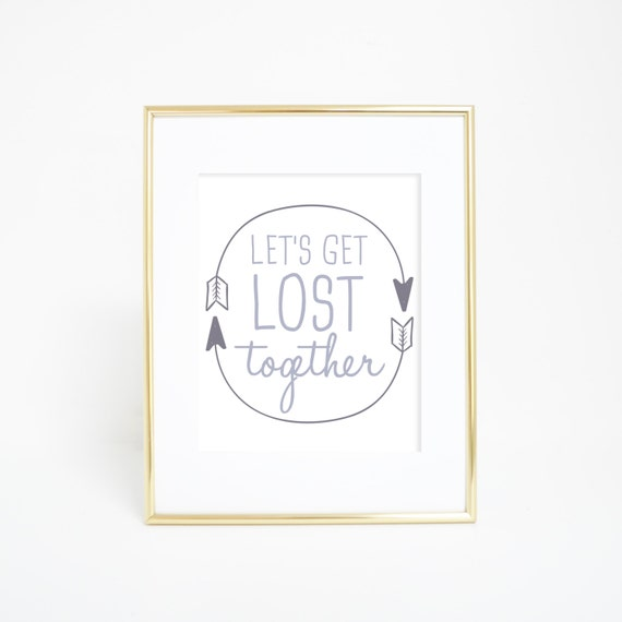 Grey Let's Get Lost Print, Let's Get Lost Together Print, Digital Printable Art, Quotes, Quote Print, Printable Wall Art, Wall Art, Grey
