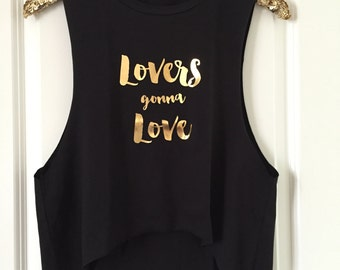Lovers gonna Love Muscle Tank Top- Gold Foil - Gift for her // Valentine's Day // friend gift // gym top // workout // Fitness