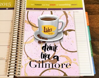 Drink like a Gilmore! Gilmore Girls laminated 2 piece Dashboard for your Erin Condren Life Planner, Happy Planner, or Plum Paper Planner