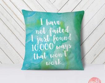I Have Not Failed - Throw Pillow Case, Pillow Cover, Home Decor - TPC1034
