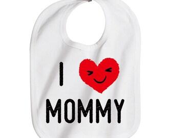 I Love Mommy Bib, Onesie, or Toddler Tee