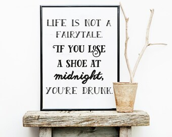 Life is not a Fairytale Funny Art Print