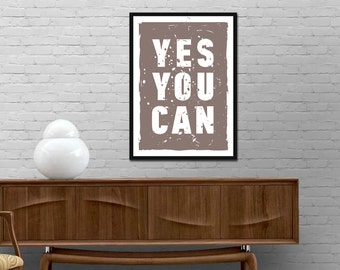Yes You Can Print. Motivational Quote Poster. Modern Design Typography wall art. Inspirational Prints. Motivational Print. Quotes Canvas Art