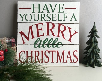 Have Yourself a Merry Little Christmas Wood Sign - Christmas Decoration - Holiday Decor - Christmas Song Sign - Christmas Signs