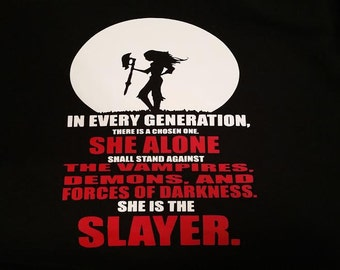 Buffy The Vampire Slayer shirt - chosen - in every generation - Spike - Angel - Xander - Willow -Vampires - Demons - Forces of Darkness