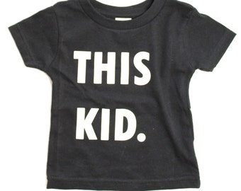This Kid Black Tee - Infant/Toddler/Youth sizes