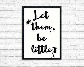 Let Them Be Little 8x10 Art Print INSTANT DOWNLOAD