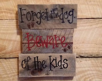 Forget the Dog Beware of the Kids