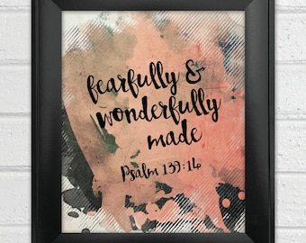 INSTANT DOWNLOAD Bible Verse Printable, Scripture Print, Christian wall art, inspirational quote Fearfully & wonderfully made Psalm 139:14